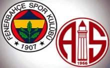 Fenerbahçe Medical Park Antalyaspor Maçı Ne Zaman Saat Kaçta?