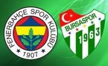 Fenerbahçe-Bursaspor Maçı Sonucu Canlı Skor
