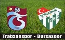 Trabzon Bursaspor Maçı Golleri ve Özeti İzle