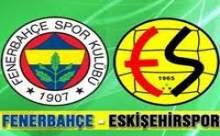 Fenerbahçe Eskişehir Maçı Ne Zaman Saat Kaçta?