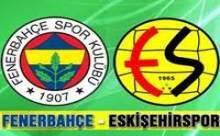 Fenerbahçe Eskişehirspor Maçı Sonucu Canlı Anlatım