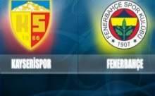 Kayserispor Fenerbahçe Maçı Sonucu Canlı Anlatım
