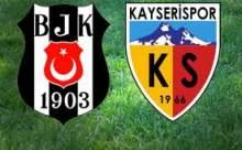 Beşiktaş Kayserispor Maçı Sonucu Canlı Anlatım