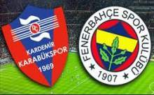 Fenerbahçe Kardemir Karabükspor Maçı Sonucu Canlı Anlatımı