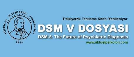 DSM-5 in Oluşturulması Sürecine Genel Bir Bakış