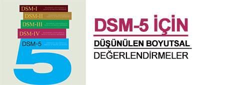 DSM-5 İçin Düşünülen Boyutsal Değerlendirmeler