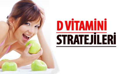 D Vitamini Kullanma Stratejileri