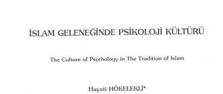 İslam Geleneğinde Psikoloji Kültürü - Makale