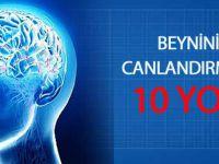 Beyninizi Canlandırmanın 10 Yolu