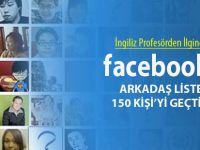 Facebook Arkadaş Listeniz 150'den Fazlaysa...