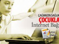Çağımızın Sağlık Sorunu: Çocuklarda İnternet Bağımlılığı
