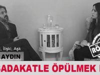 Dr.  Agah AYDIN İle İlişki, Evlilik, İnternet, Aşk - Röportaj