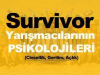 Survivor Yarışmacılarının Psikolojileri?