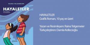 Raina Telgemeier'ın, kız kardeşlik, sevgi, özveri ve aile ilişkileri üzerine yenigrafik romanıHayaletler