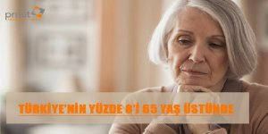 Türkiye'nin Yüzde 8'i 65 Yaş Üsütnde