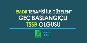 EMDR terapisi ile düzelen Geç Başlangıçlı TSSB olgusu
