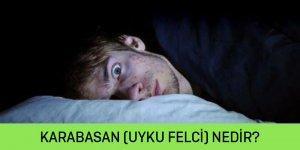 Halk arasında karabasan olarak adlandırılan uyku felci nedir?