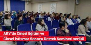 AKV'de Cinsel Eğitim ve Cinsel İstismar Sonrası Destek Semineri verildi