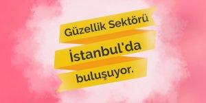 Güzellik Sektörü İstanbul'da buluşuyor