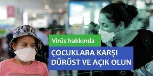 Çocuklarla koronavirüs hakkında konuşun