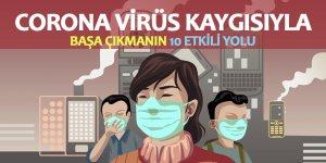 Korona Virüs Kaygısını Yenmek İçin 10 Etkili Yol