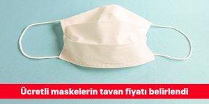 Ücretli maskelerin tavan fiyatı belirlendi