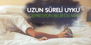 Uzun süreli uyku depresyon belirtisi mi?
