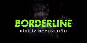 Borderline Sınırda Kişilik Bozukluğu (BKB)