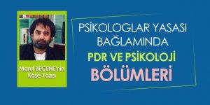Psikoloji Yasası Bağlamında Psikoloji ve PDR Bölümleri - Maruf BEÇENE'nin Köşe Yazısı