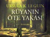 """""""Rüyanın Öte Yakası"""" - Ursula K. Le Guin"""