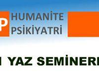 Humanite Psikiyatri Yaz Seminerleri 2011