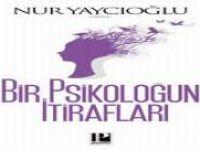 Bir Psikoloğun İtirafları / Nur Yaycıoğlu