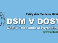 DSM-V Psikiyatrik Tanı Ölçütleri Kitabı Değişiyor - DOSYA