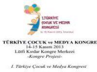 I. Türkiye Çocuk ve Medya Kongresi