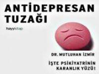 Antidepresan Tuzağı: Psikiyatrinin Karanlık Yüzü