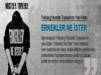 """Psk. Mustafa Topkara'nın Yeni Kitabı: """"Erkekler Ne İster"""""""