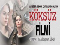 """""""Köksüz Filmi"""" Fragman ve Filmin Detayları"""