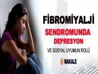 Fibromiyalji Sendromunda Depresyon ve Sosyal Uyumun Rolü