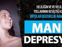 Delilik ve Veliliğin Yollarının Kesiştiği Kavşak: Manik Depresyon