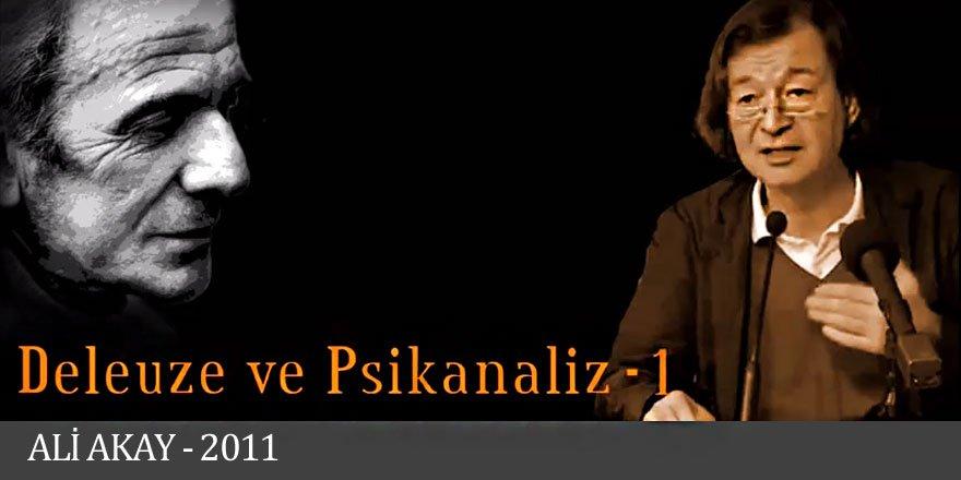 Deleuze ve Psikanaliz 1 - Ali Akay